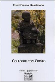 Colloqui con Cristo - Fedel Franco Quasimodo - copertina