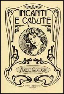 Incanti e cadute - Marco Gottardi - copertina
