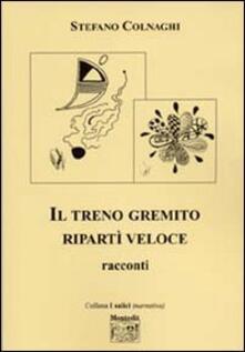 Il terno gremito ripartì veloce - Stefano Colnaghi - copertina