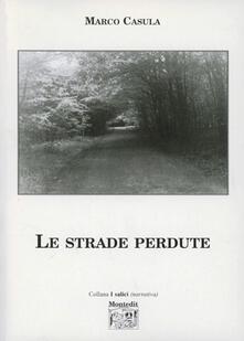 Le strade perdute - Marco Casula - copertina