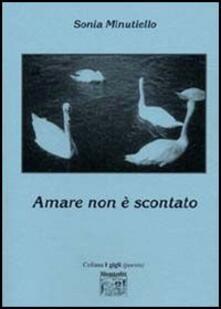 Amare non è scontato - Sonia Minutiello - copertina