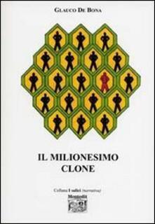Il milionesimo clone - Glauco De Bona - copertina