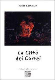 La città dei cortei - Mirko Castellan - copertina