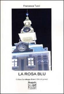 La rosa blu - Francesca Tucci - copertina