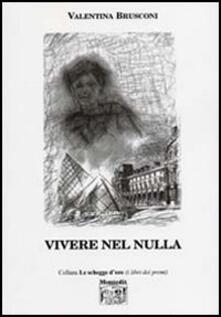 Vivere nel nulla - Valentina Brusconi - copertina