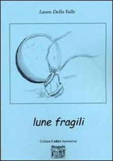 Lune fragili - Laura Della Valle - copertina