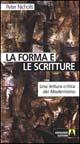 La forma e le scritture. Una lettura critica del modernismo