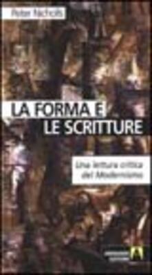 La forma e le scritture. Una lettura critica del modernismo - Peter Nicholls - copertina