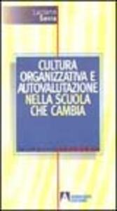 Cultura organizzativa e autovalutazione nella scuola che cambia