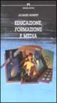 Educazione, formazione e media - Jacques Gonnet - copertina
