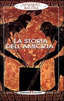 La storia dell'amicizia - Massimo Baldini - copertina