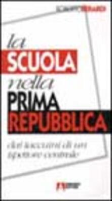 La scuola nella prima Repubblica. I taccuini di un ispettore centrale - Roberto Berardi - copertina