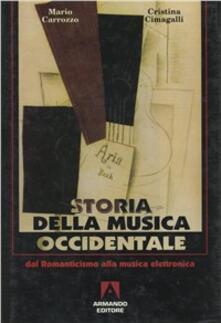 Storia della musica occidentale. Vol. 3: Dal Romanticismo alla musica elettronica. - Mario Carrozzo,Cristina Cimagalli - copertina