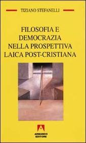 Filosofia e democrazia nella prospettiva laica post-cristiana