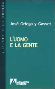 L' uomo e la gente - José Ortega y Gasset - copertina