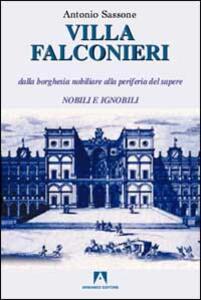Villa Falconieri. Dalla borghesia nobiliare alla periferia del sapere. Vol. 1: Nobili e ignobili.