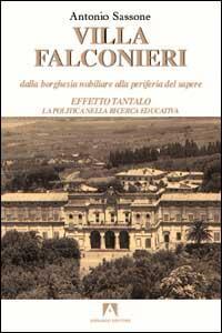Villa Falconieri. Dalla Borghesia nobiliare alla perifieria del sapere. Vol. 2: Effetto Tantalo. La politica nella ricerca educativa.