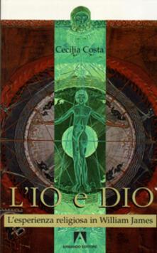 Camfeed.it L' io e Dio. L'esperienza religiosa in William James Image