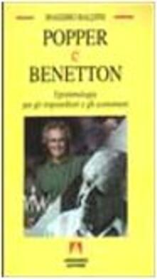 Popper e Benetton. Epistemologia per gli imprenditori e gli economisti - Massimo Baldini - copertina
