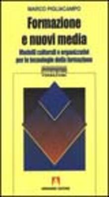 Formazione e nuovi media. Modelli culturali e organizzativi per le tecnologie della formazione - Marco Pigliacampo - copertina