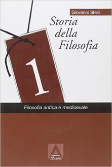 Storia della filosofia. Vol. 1: Filosofia antica e medievale. - Giovanni Stelli - copertina