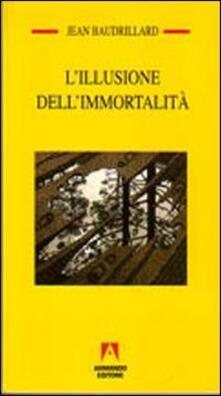 L' illusione dell'immortalità - Jean Baudrillard - copertina