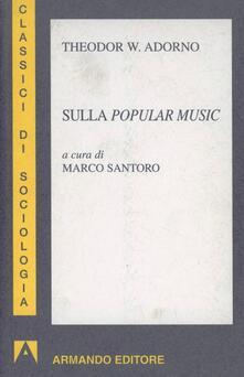 Sulla popular music - Theodor W. Adorno - copertina