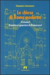 Le chiese di Roma moderna. Vol. 1