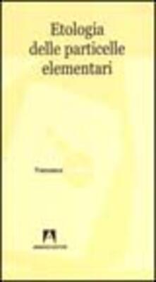 Etologia delle particelle elementari - Francesca Costadura - copertina