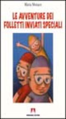Le avventure dei folletti inviati speciali - Maria Monaco - copertina