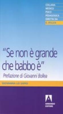 Se non è grande che babbo è - Giovanna Lo Sapio - copertina