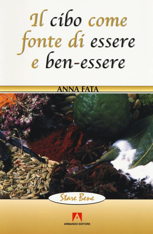 Il cibo come fonte di essere e ben-essere - Anna Fata - copertina