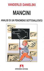 Mancini. Analisi di un fenomeno sottovalutato