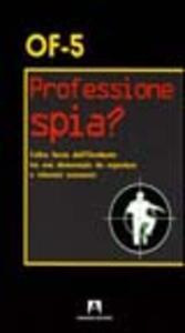 Professione spia?