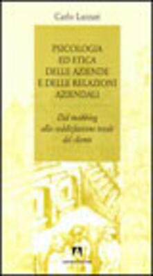 Psicologia ed etica delle aziende e delle relazioni aziendali - Carlo Lazzari - copertina