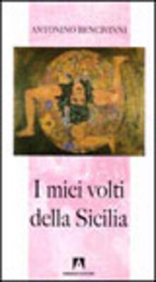 I miei volti della Sicilia - Antonino Bencivinni - copertina