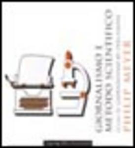 Libro Giornalismo e metodo scientifico. Ovvero il giornalismo di precisione Philip Meyer