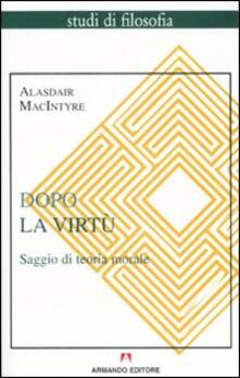 Dopo la virtù. Saggio di teoria morale - Alasdair MacIntyre - copertina