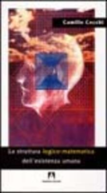 La struttura logico-matematica dell'esistenza umana - Camillo Cecchi - copertina