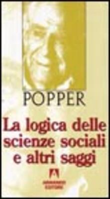 La logica delle scienze sociali e altri saggi.pdf