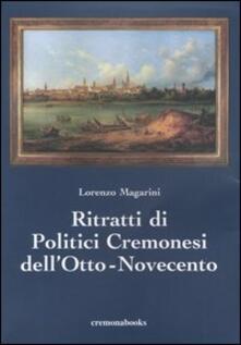 Ritratti di politici cremonesi dell'Otto-Novecento - Lorenzo Magarini - copertina