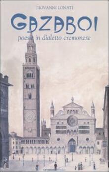 Gazaboi. Poesie in dialetto cremonese - Giovanni Lonati - copertina