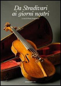Da Stradivari ai giorni nostri