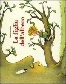 La figlia dellalbero. Ediz. illustrata.pdf