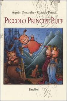 Piccolo principe Puff - Agnès Desarthe,Claude Ponti - copertina