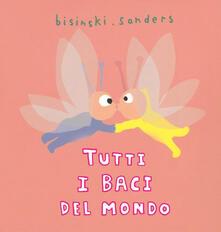 Tutti i baci del mondo - Pierrick Bisinski,Alex Sanders - copertina