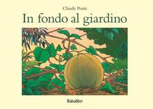 In fondo al giardino - Claude Ponti - copertina