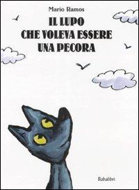Il Il lupo che voleva essere una pecora. Ediz. illustrata - Ramos Mario - wuz.it