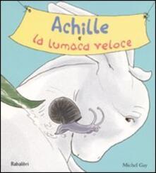 Achille e la lumaca veloce - Michel Gay - copertina