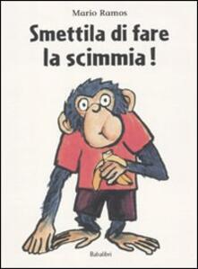 Smettila di fare la scimmia! - Mario Ramos - copertina